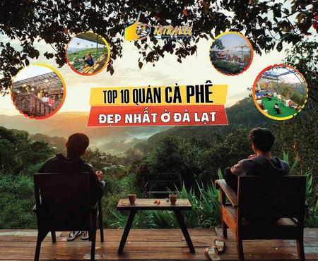 Top 10 quán cafe Đà Lạt đẹp nhất 2021